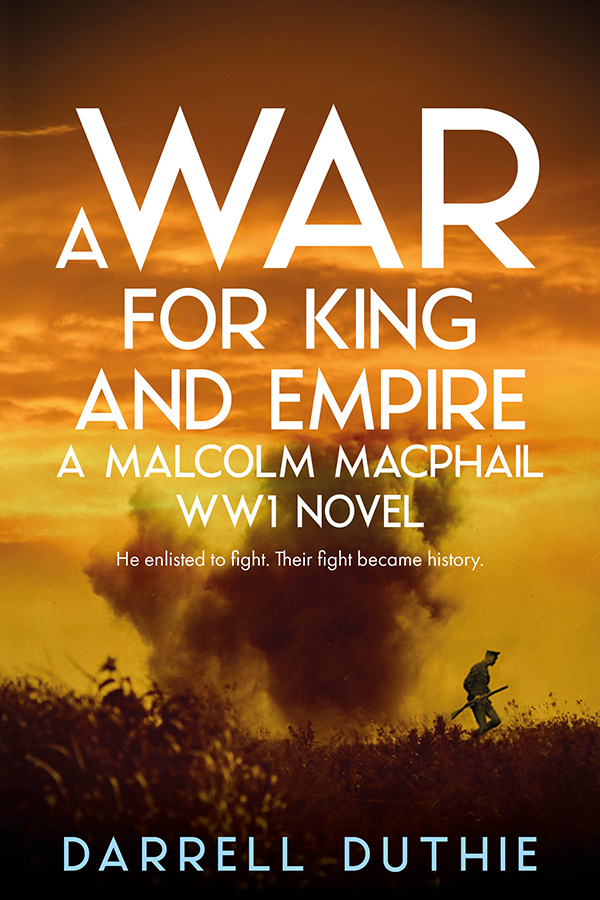 Cover of A War for King and Empire: A Malcolm MacPhail WW1 novel